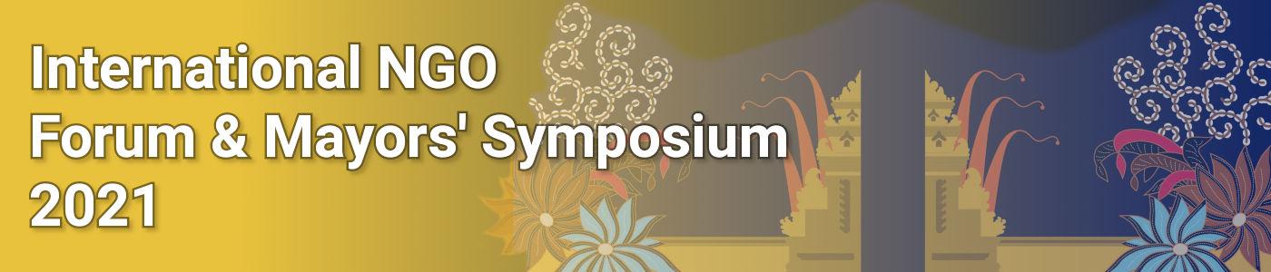 International NGO Forum and Mayors Symposium 2021