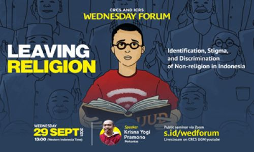 Thumbnail of wednesday forum: Leaving Religion: Identification, Stigma, and Discrimination of Non-religion in Indonesia