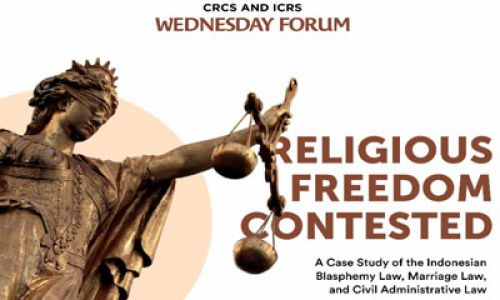 Thumbnail of wednesday forum: Religious Freedom Contested (A Case Study of the Indonesian Blasphemy Law, Marriage Law, and Civil Administrative Law)